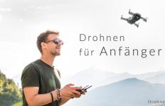 Drohnen für Anfänger und Einsteiger