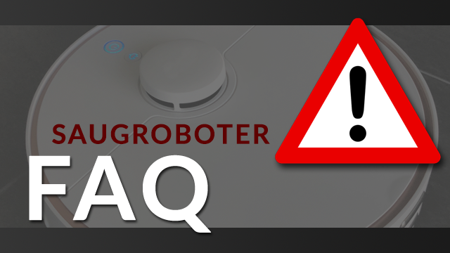 Saugroboter Probleme Fragen FAQ