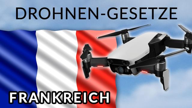Drohnen Gesetz Frankreich - Verbote Urlaub