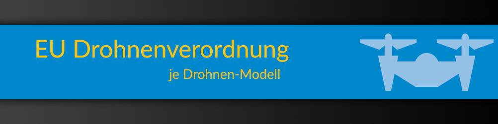 EU-Drohnenverordnung je Drohnen-Modell