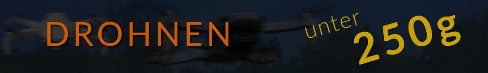 Drohnen unter 250g