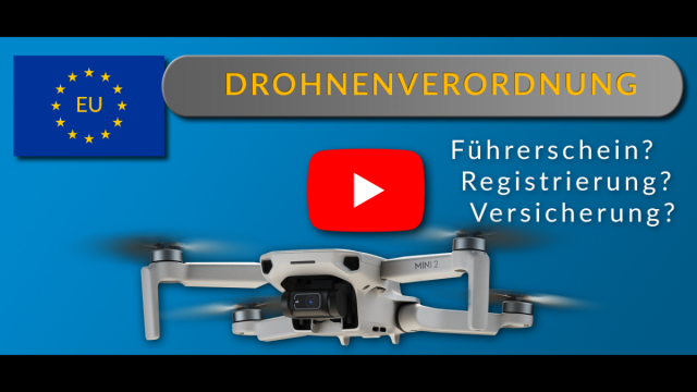 Youtube-Video EU Drohnenverordnung DJI Mavic MINI & MINI 2